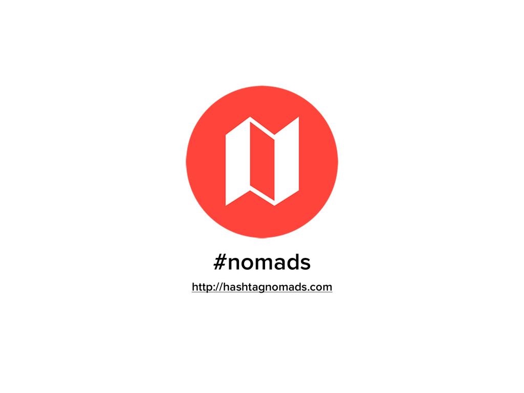 #nomads http://hashtagnomads.com