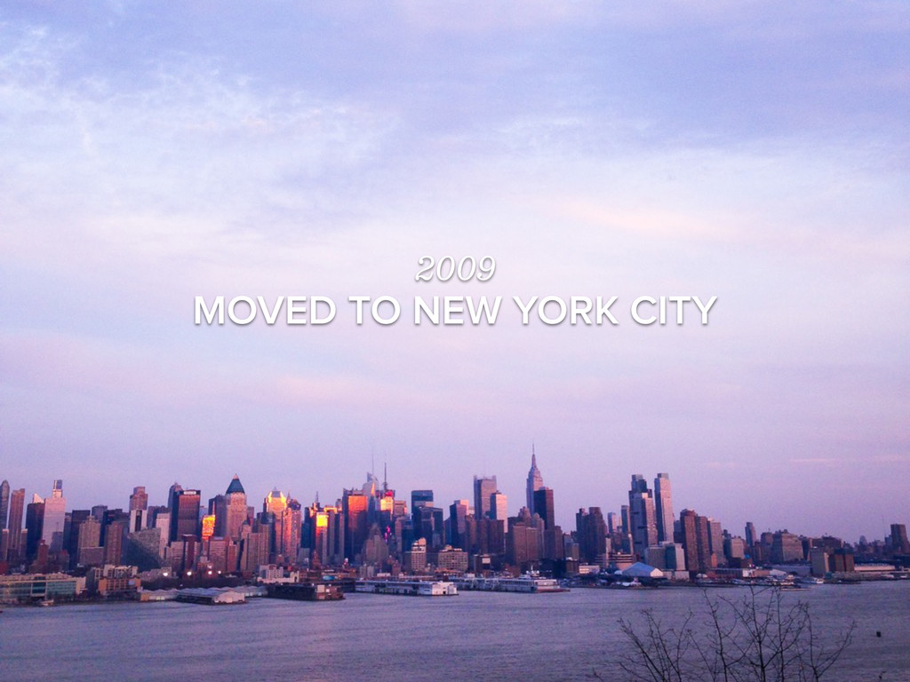 2009 MOVED TO NEW YORK CITY