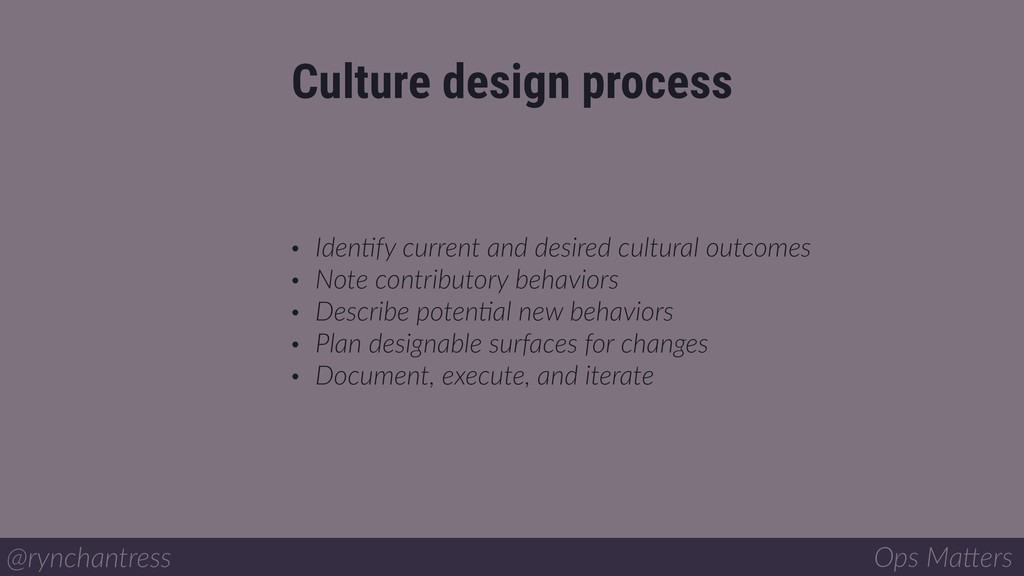 • IdenIfy current and desired cultural outcomes...