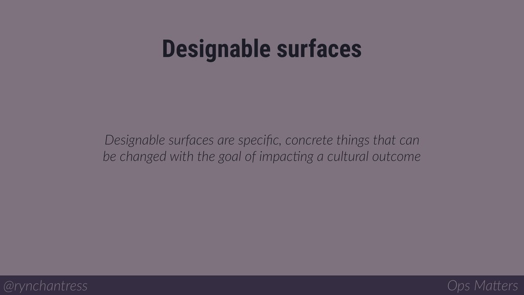 Designable surfaces are specific, concrete thing...