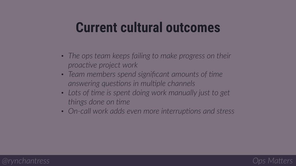 • The ops team keeps failing to make progress o...