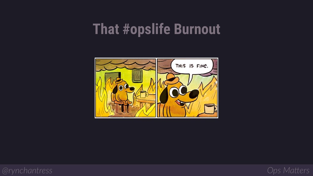 Computers were a mistake That #opslife Burnout ...