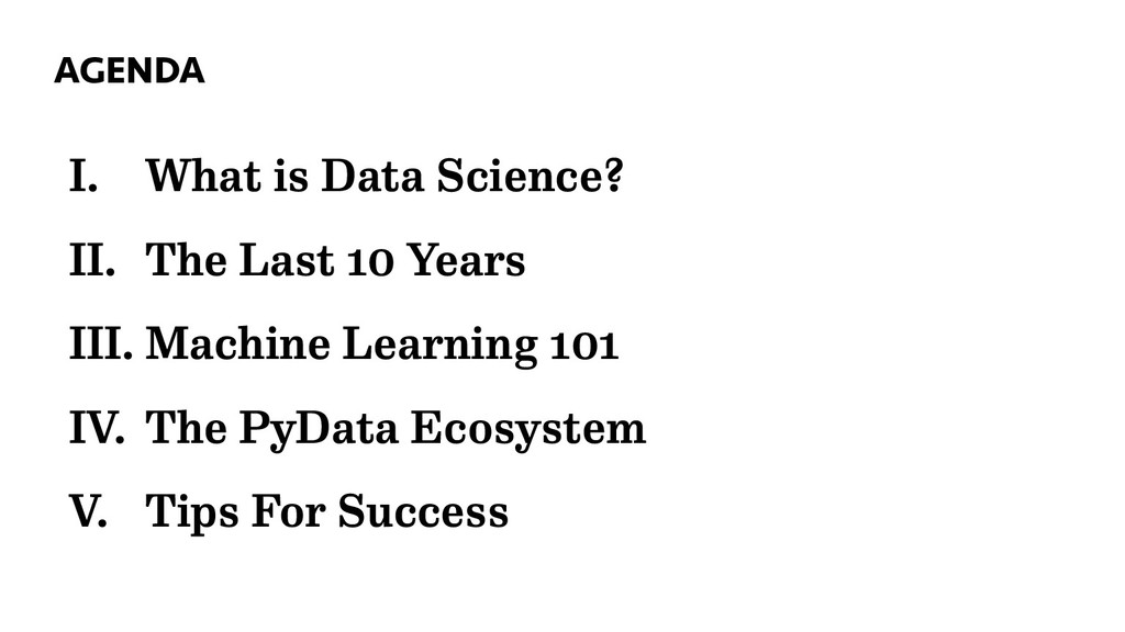 I. What is Data Science? II. The Last 10 Years ...