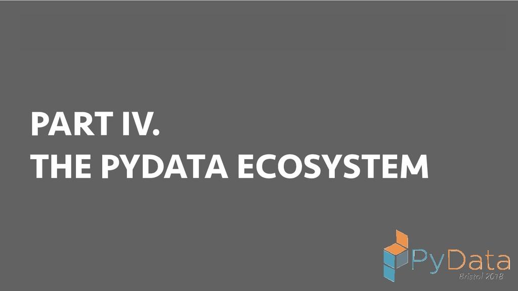 BREAK INTO DATA SCIENCE PART IV. THE PYDATA ECO...