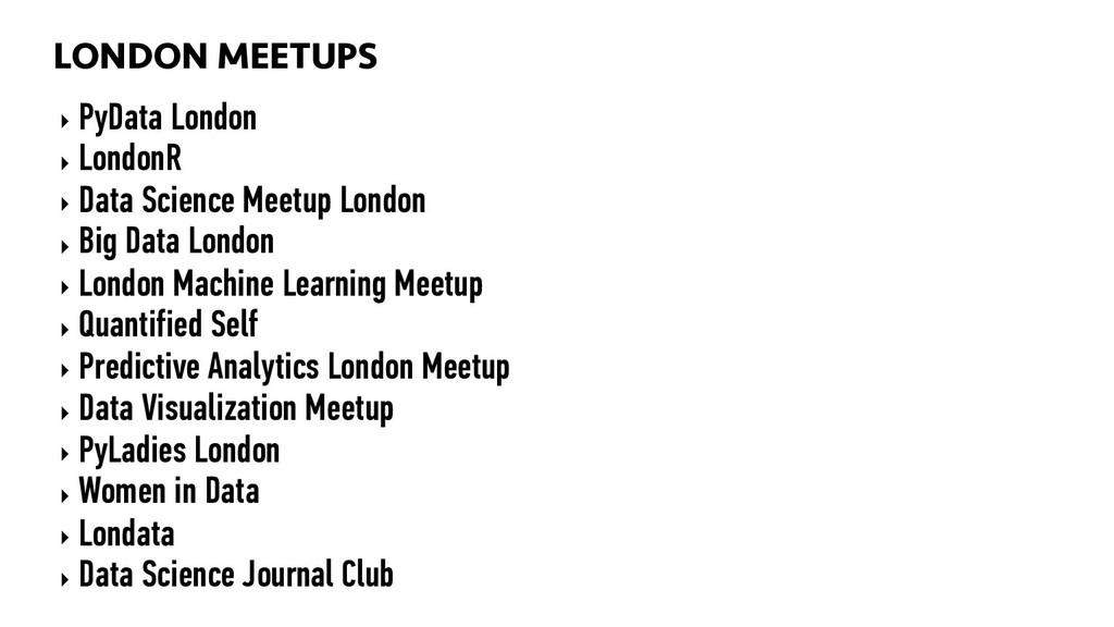 LONDON MEETUPS 88 LONDON MEETUPS ‣ PyData Londo...