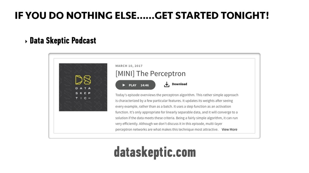 ...GET STARTED TONIGHT! ‣ Data Skeptic Podcast ...