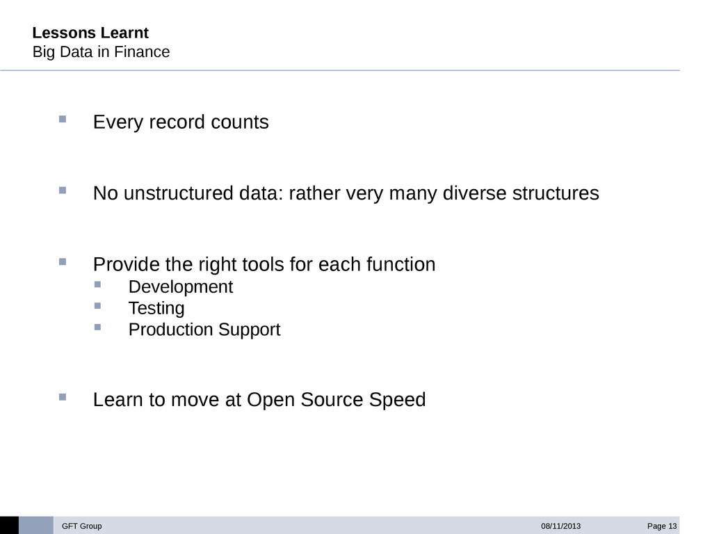GFT Group Page 13 08/11/2013 Lessons Learnt Big...
