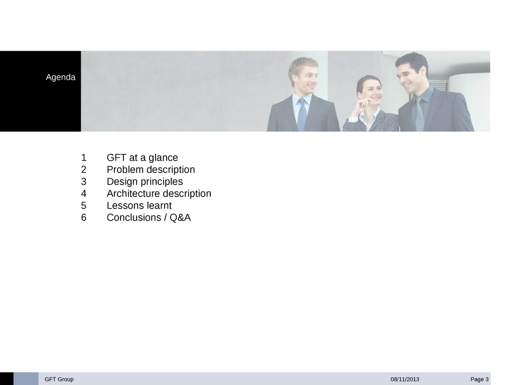 GFT Group Page 3 08/11/2013 Agenda 1 GFT at a g...