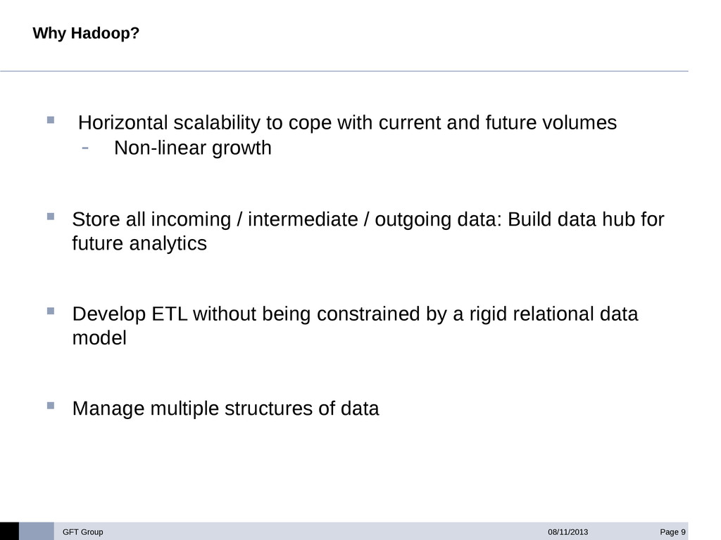 GFT Group Page 9 08/11/2013 Why Hadoop?  Horiz...