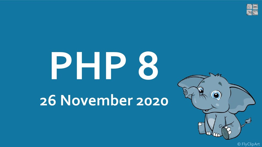 PHP 8 26 November 2020 © FlyClipArt