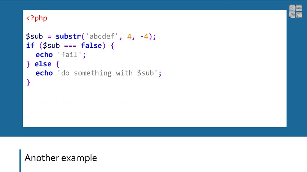 Another example <?php $sub = substr('abcdef', 4...