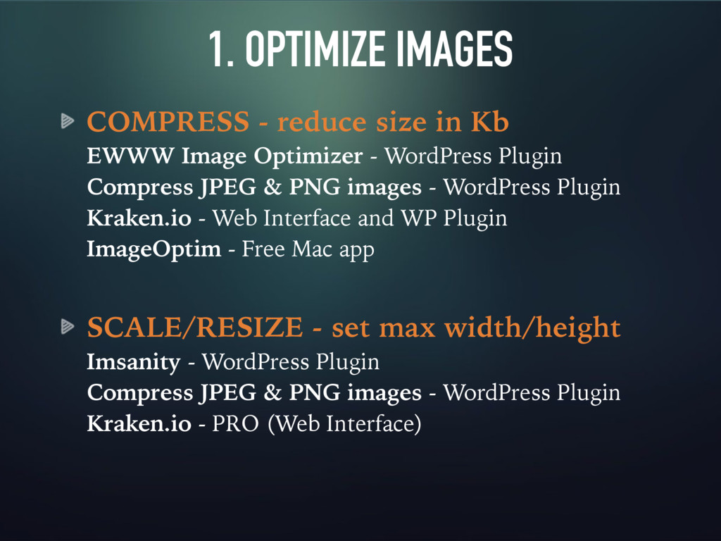 1. OPTIMIZE IMAGES COMPRESS - reduce size in Kb...