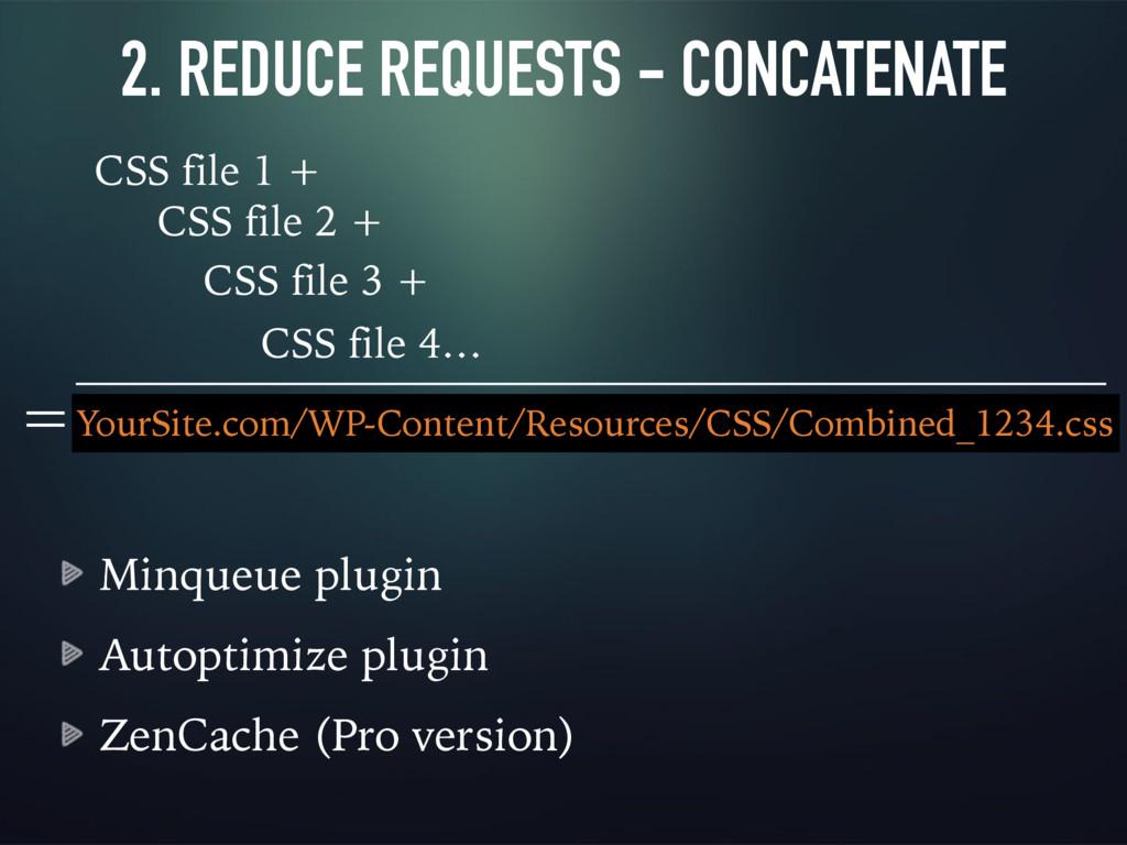 2. REDUCE REQUESTS - CONCATENATE Minqueue plugi...