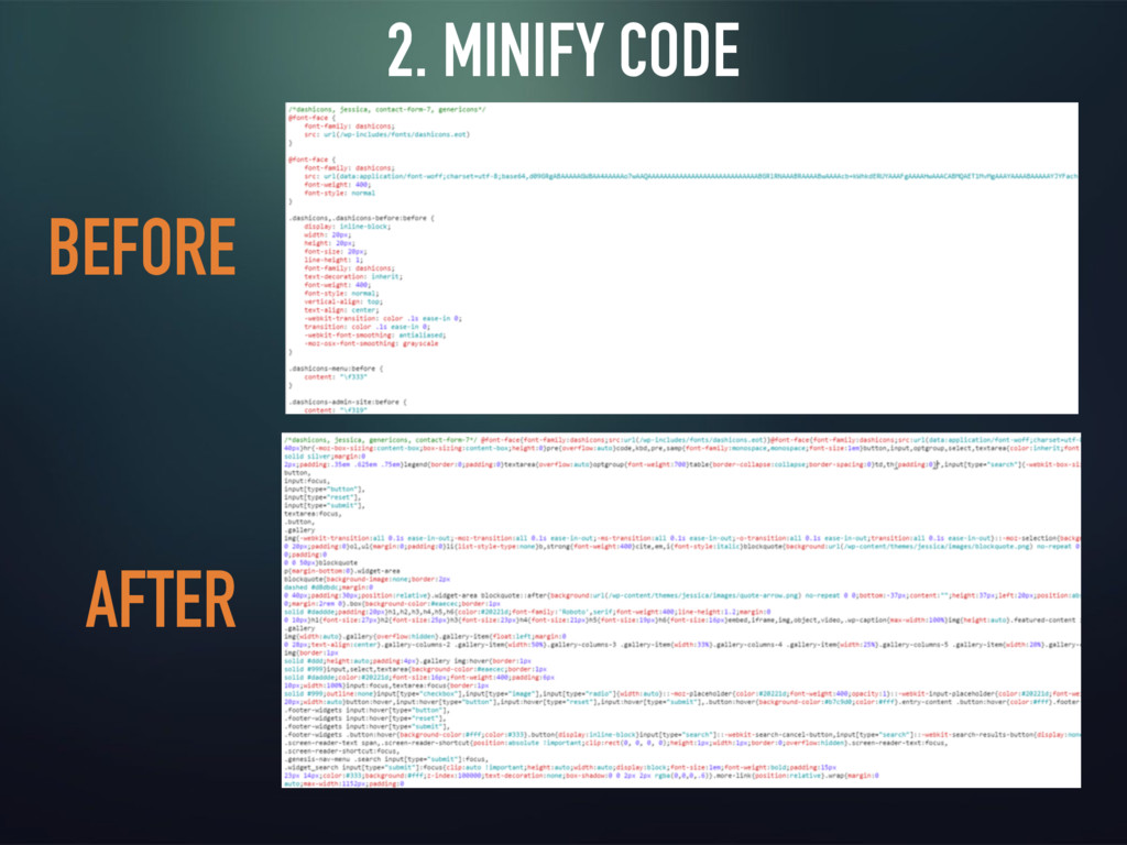 2. MINIFY CODE BEFORE AFTER
