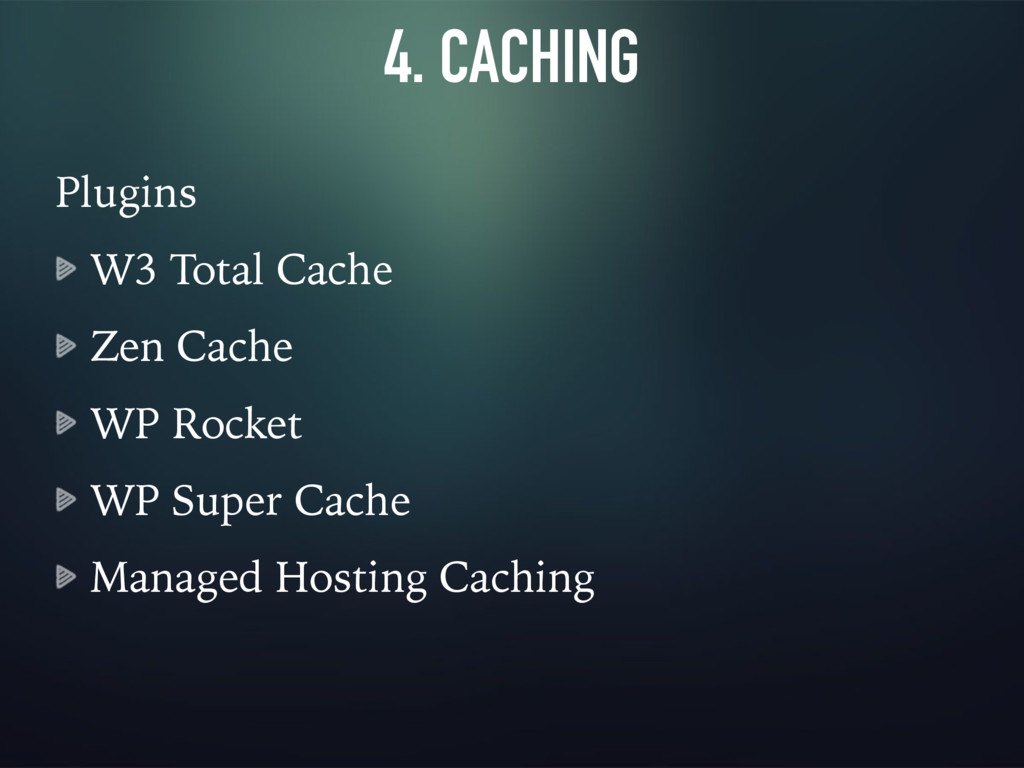 4. CACHING Plugins W3 Total Cache Zen Cache WP ...
