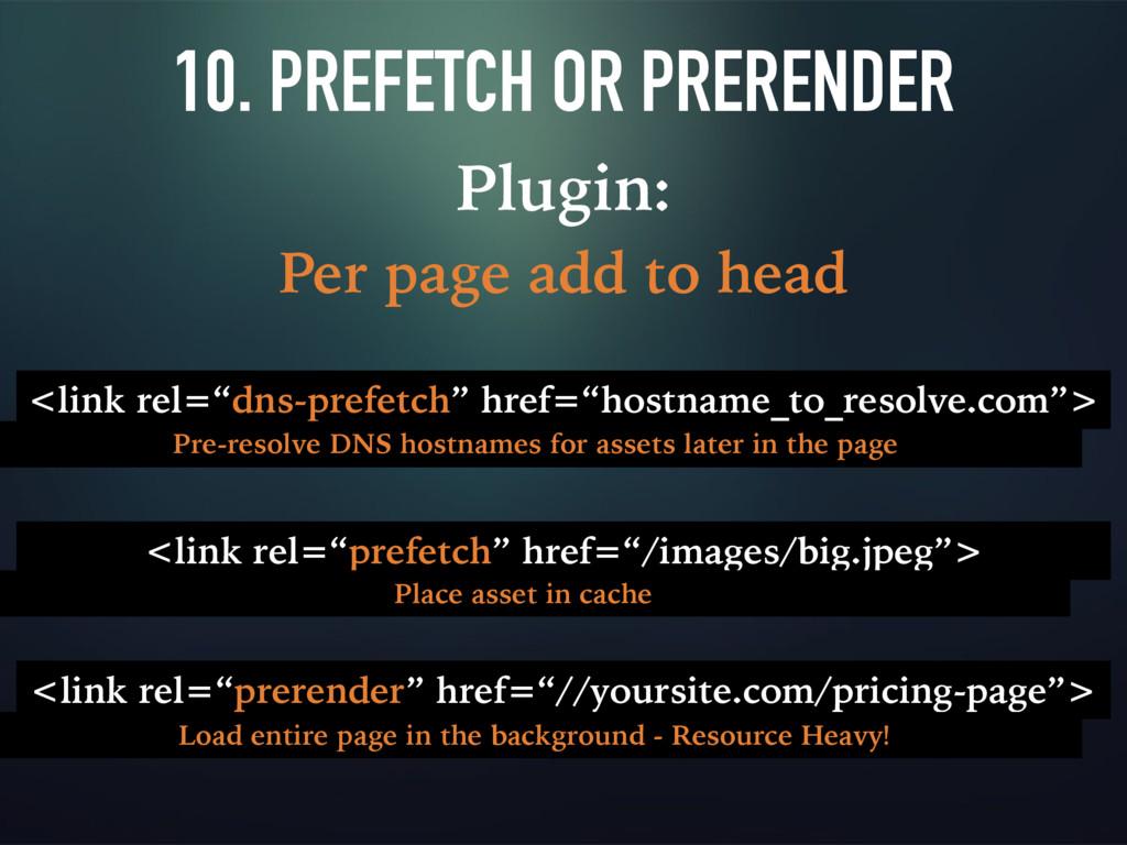 10. PREFETCH OR PRERENDER Plugin: Per page add ...