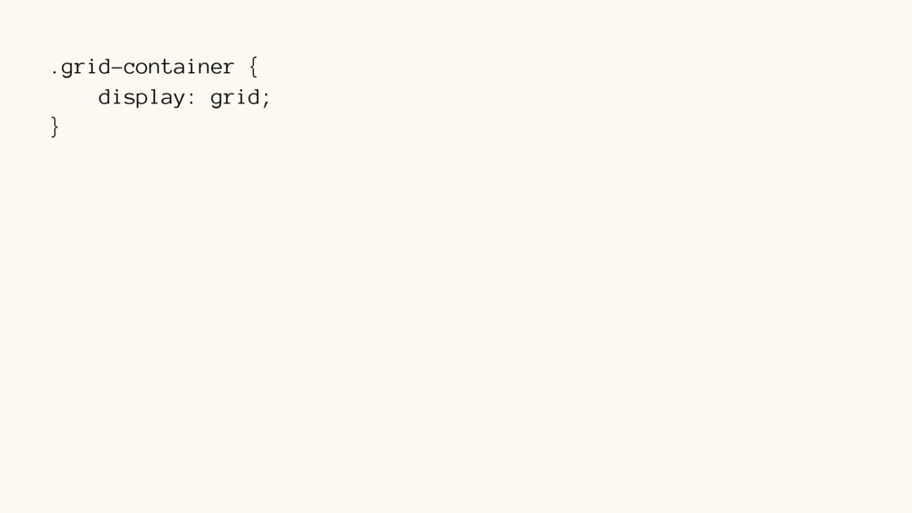 .grid-container { display: grid; }