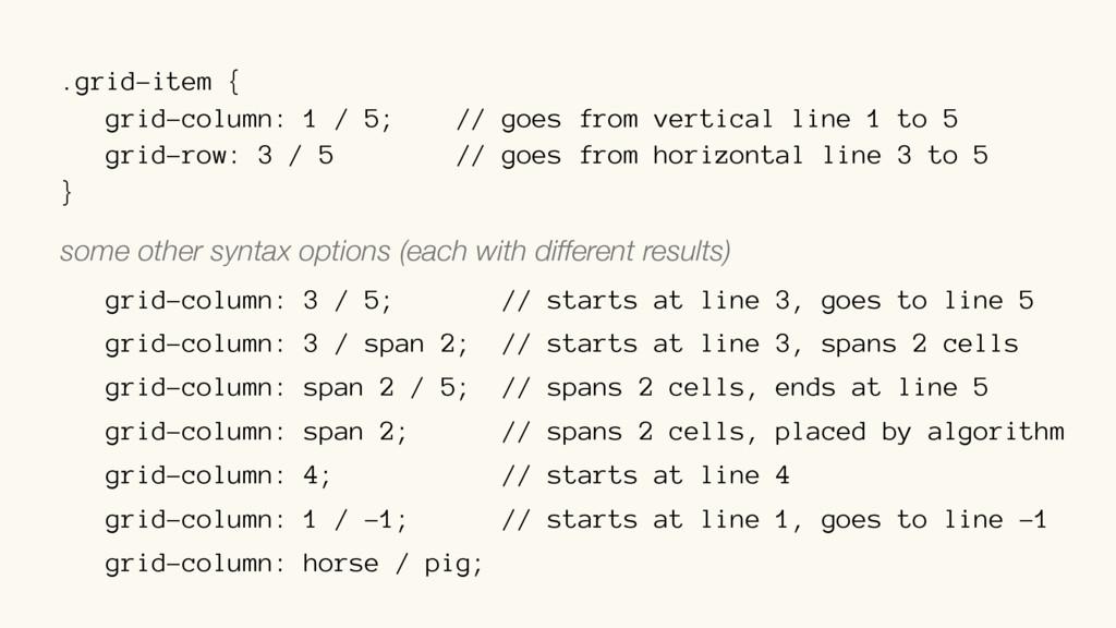 .grid-item { grid-column: 1 / 5; // goes from v...