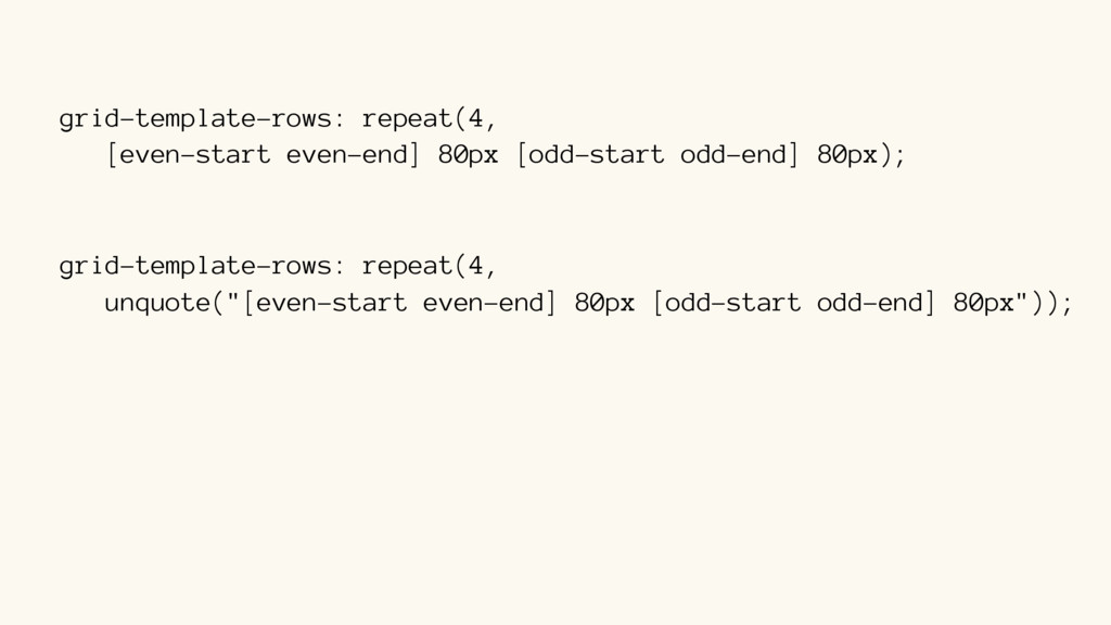 grid-template-rows: repeat(4,  [even-start eve...
