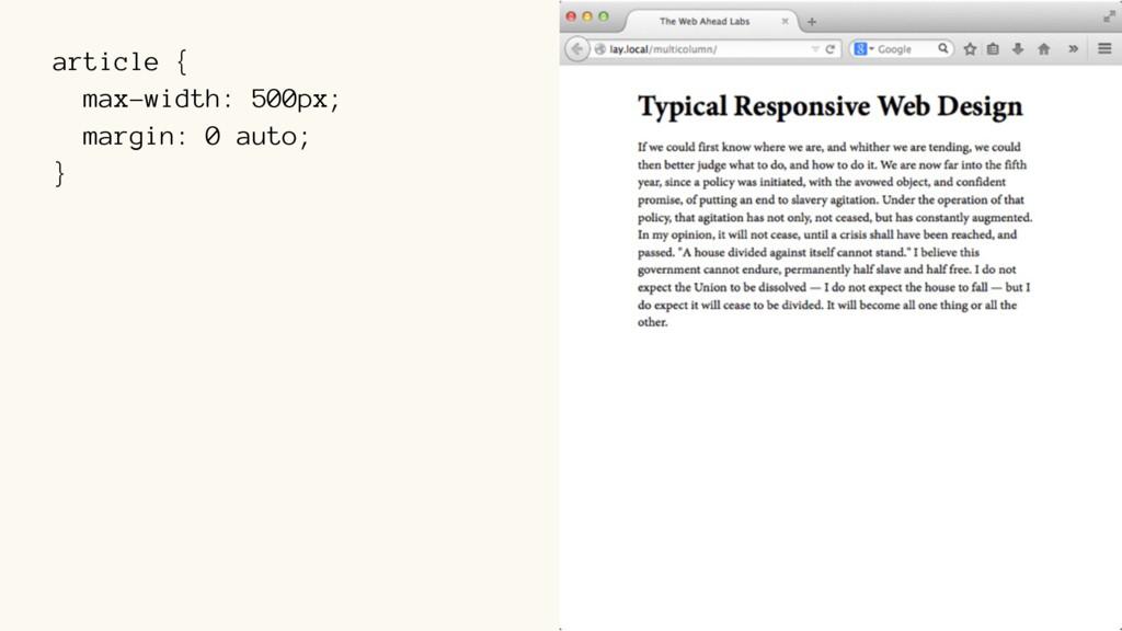 article { max-width: 500px; margin: 0 auto; }