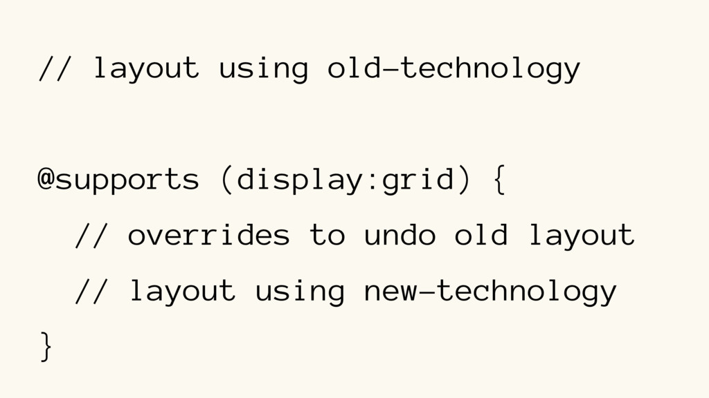 // layout using old-technology @supports (displ...