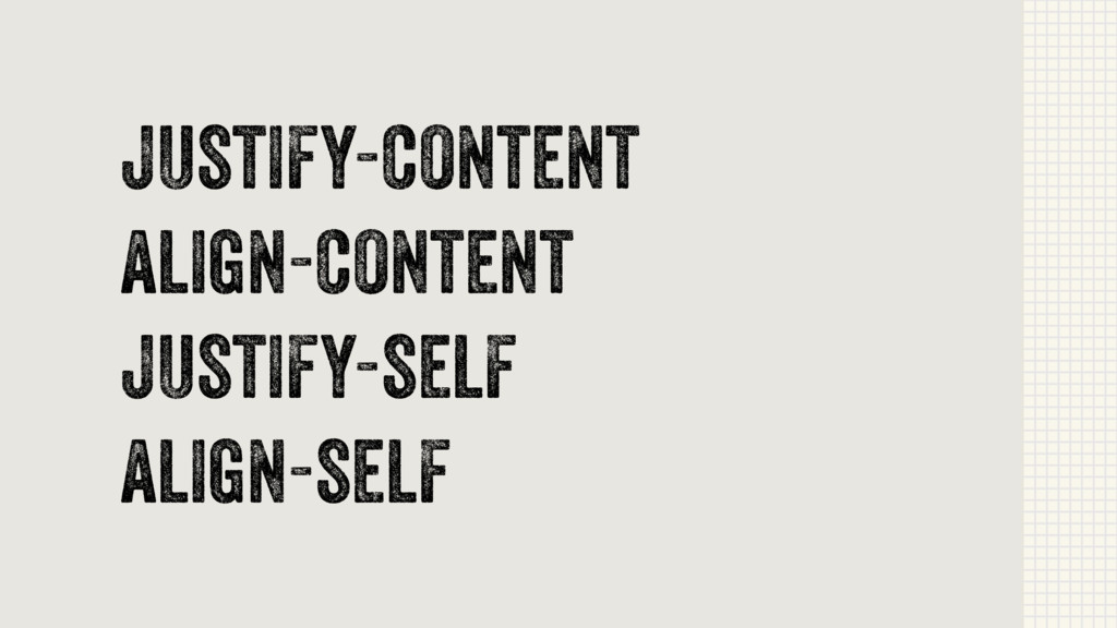 justify-content align-content justify-self alig...