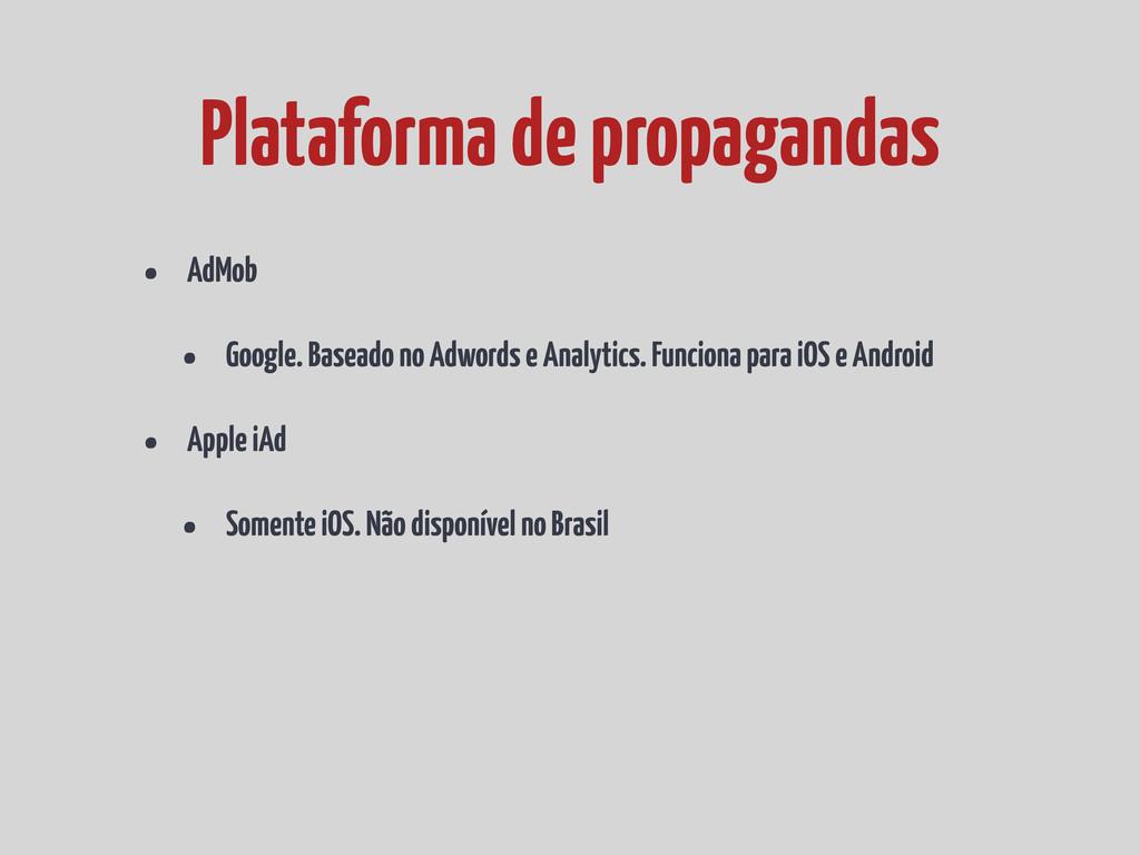 • AdMob • Google. Baseado no Adwords e Analytic...