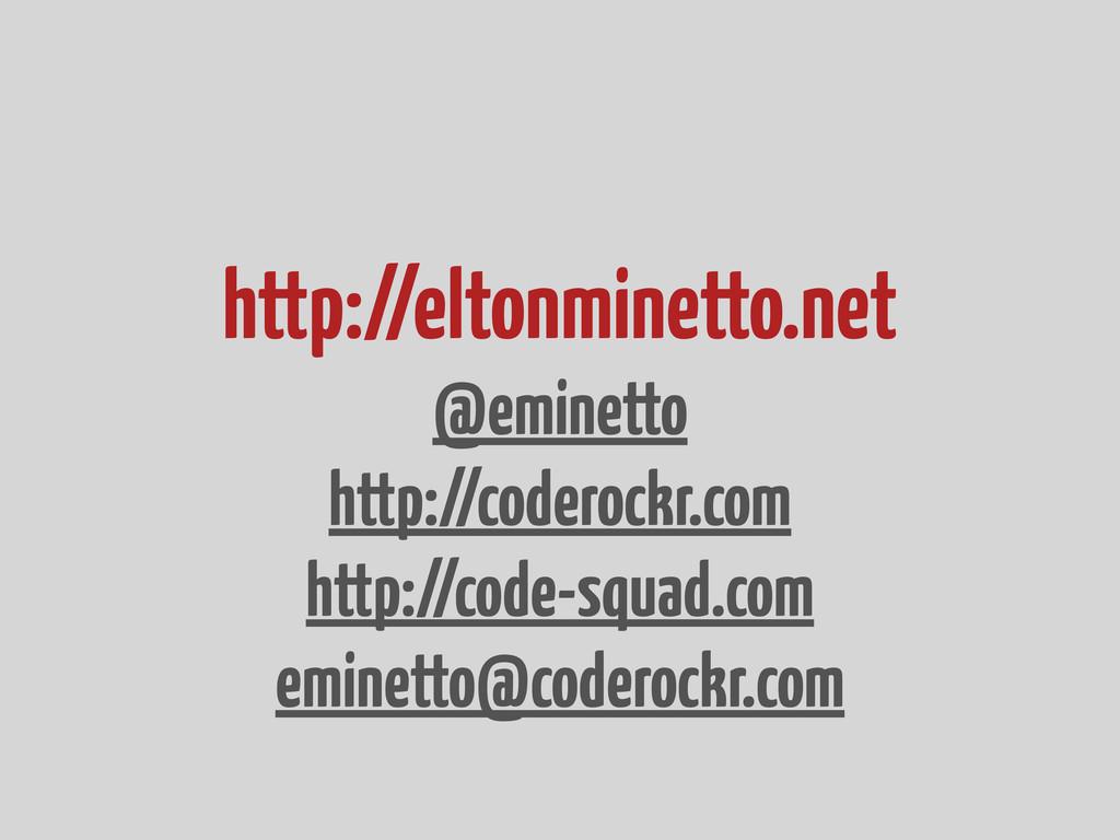 http://eltonminetto.net @eminetto http://codero...