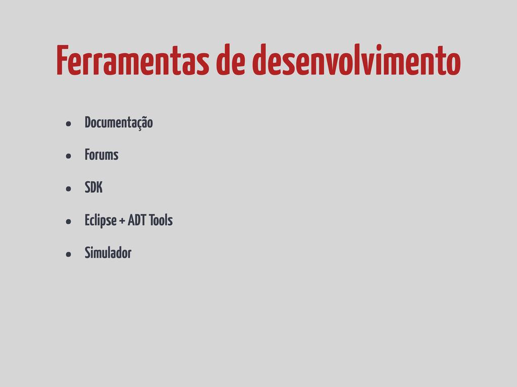 • Documentação • Forums • SDK • Eclipse + ADT T...