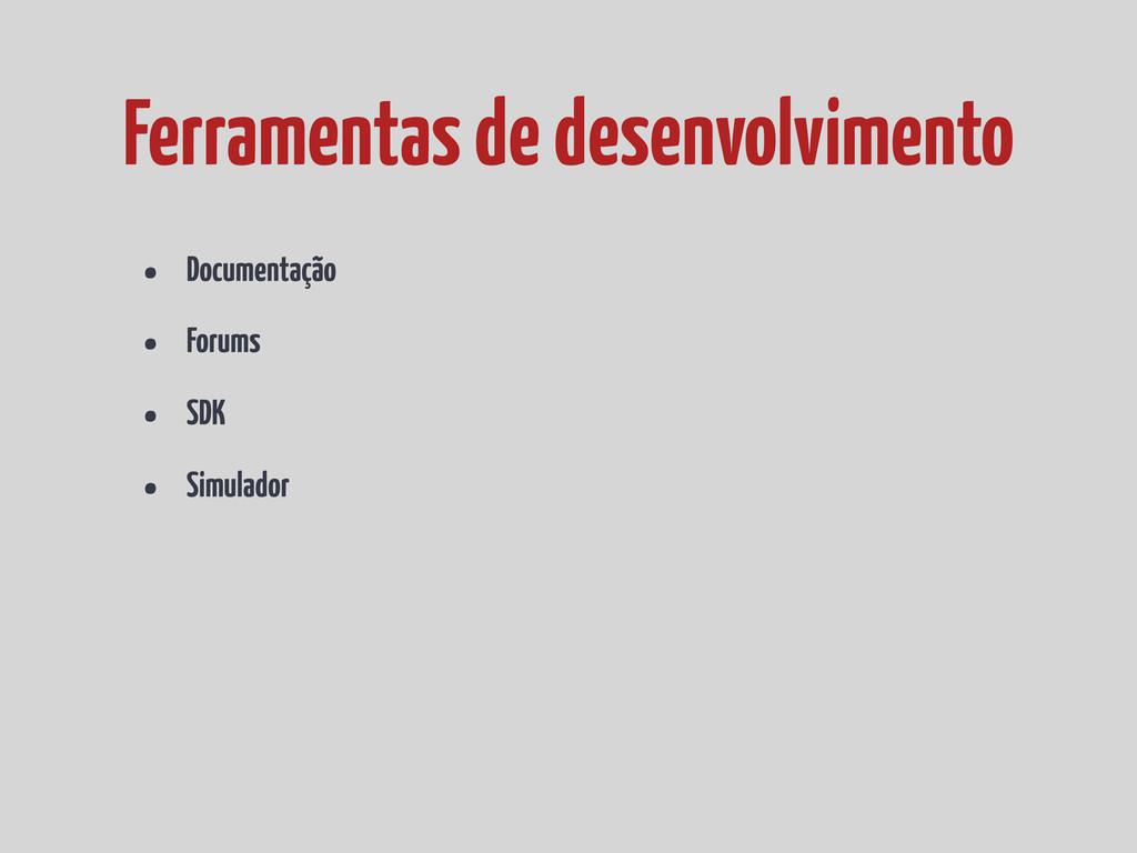 • Documentação • Forums • SDK • Simulador Ferra...