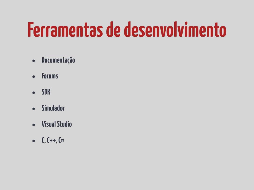 • Documentação • Forums • SDK • Simulador • Vis...
