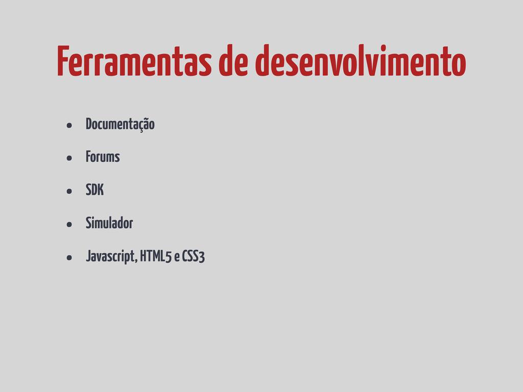 • Documentação • Forums • SDK • Simulador • Jav...