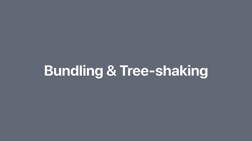 Bundling & Tree-shaking