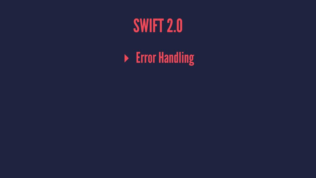 SWIFT 2.0 ▸ Error Handling