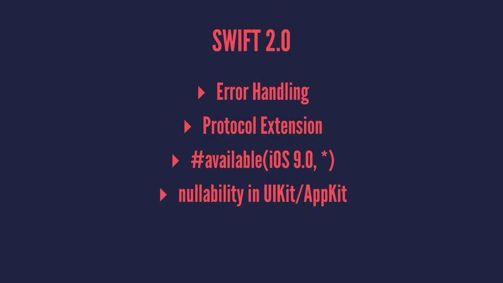 SWIFT 2.0 ▸ Error Handling ▸ Protocol Extension...