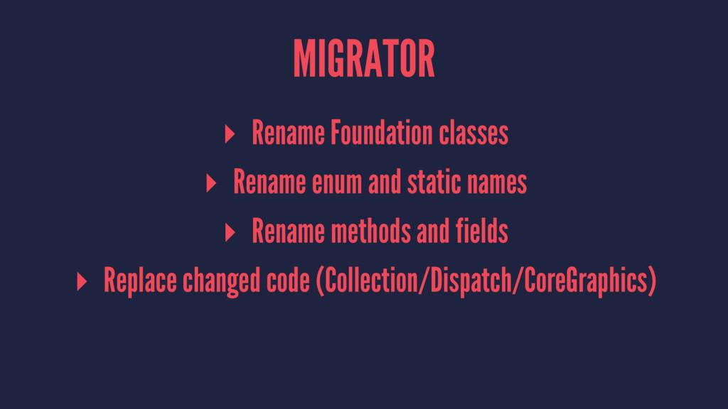 MIGRATOR ▸ Rename Foundation classes ▸ Rename e...