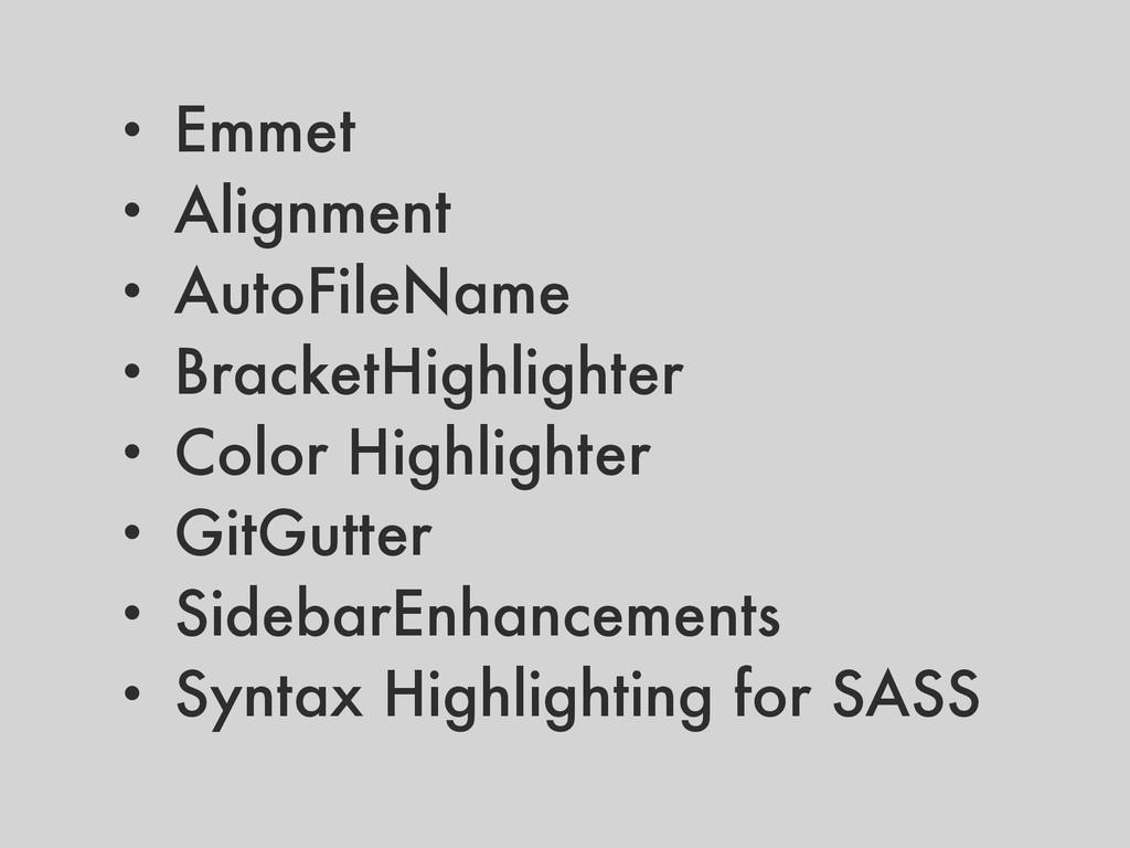 • Emmet • Alignment • AutoFileName • BracketHig...