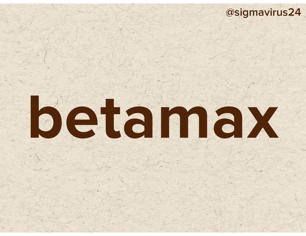 @sigmavirus24 betamax