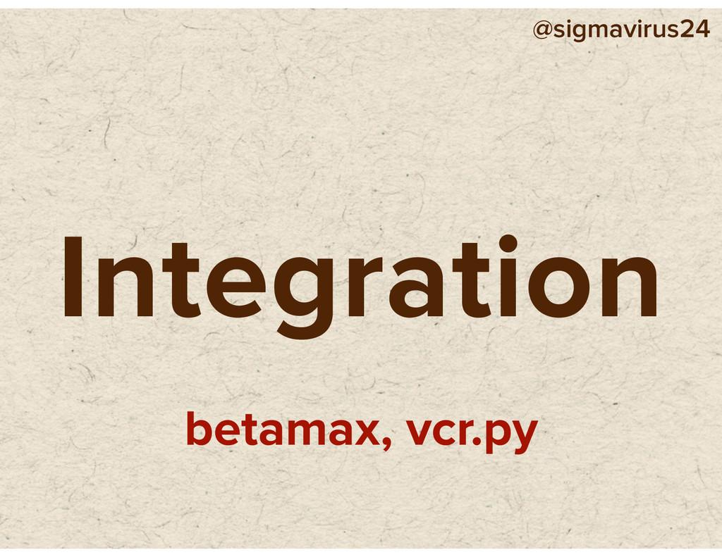 @sigmavirus24 Integration betamax, vcr.py