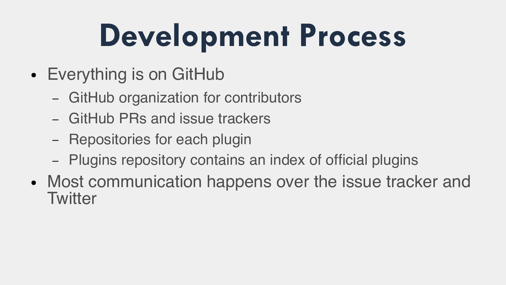 Development Process ● Everything is on GitHub –...