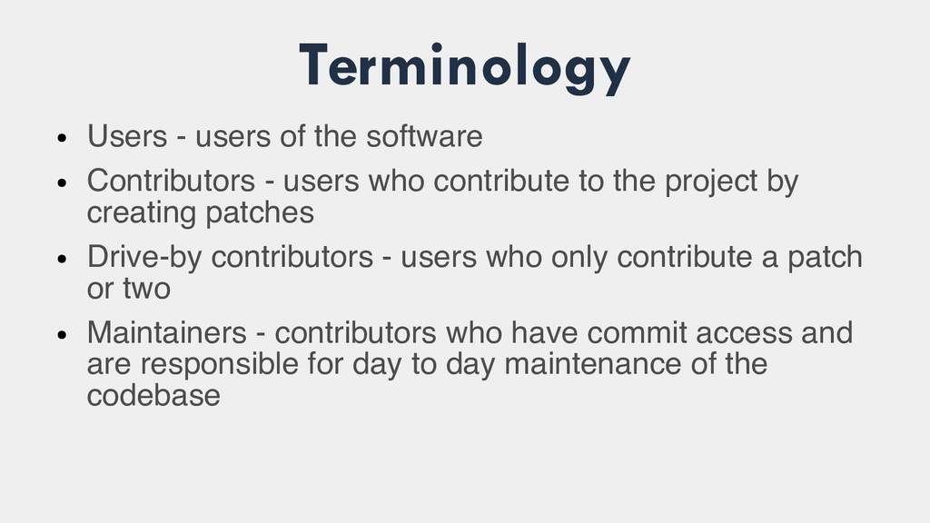 Terminology ● Users - users of the software ● C...
