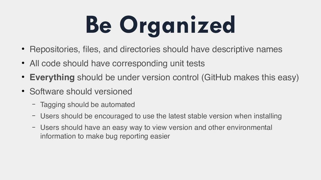 Be Organized ● Repositories, files, and directo...