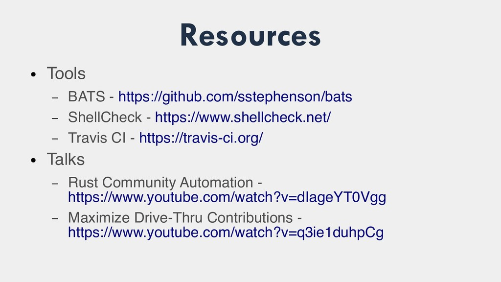 Resources ● Tools – BATS - https://github.com/s...