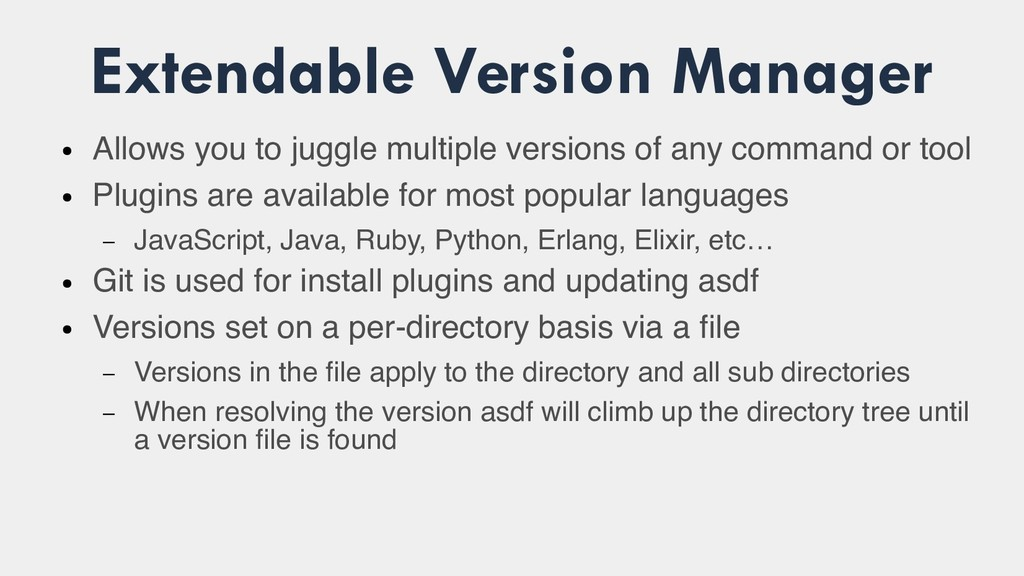 Extendable Version Manager ● Allows you to jugg...