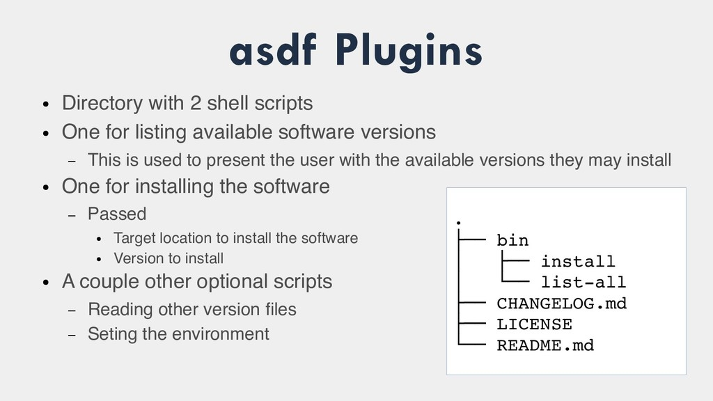 asdf Plugins ● Directory with 2 shell scripts ●...