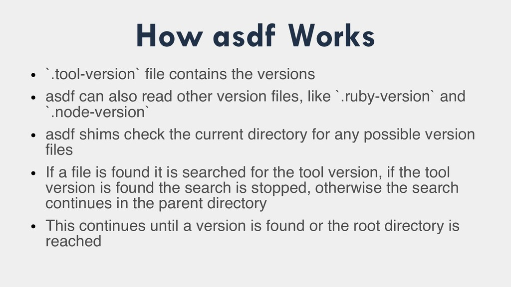 How asdf Works ● `.tool-version` file contains ...