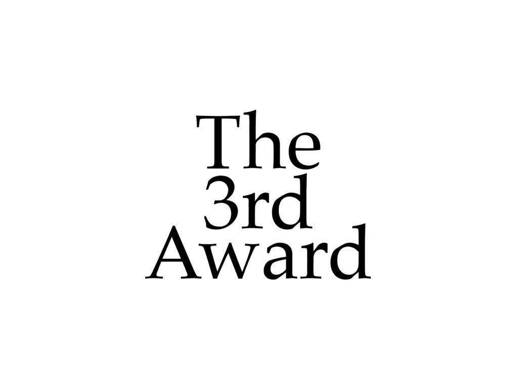 The! 3rd! Award