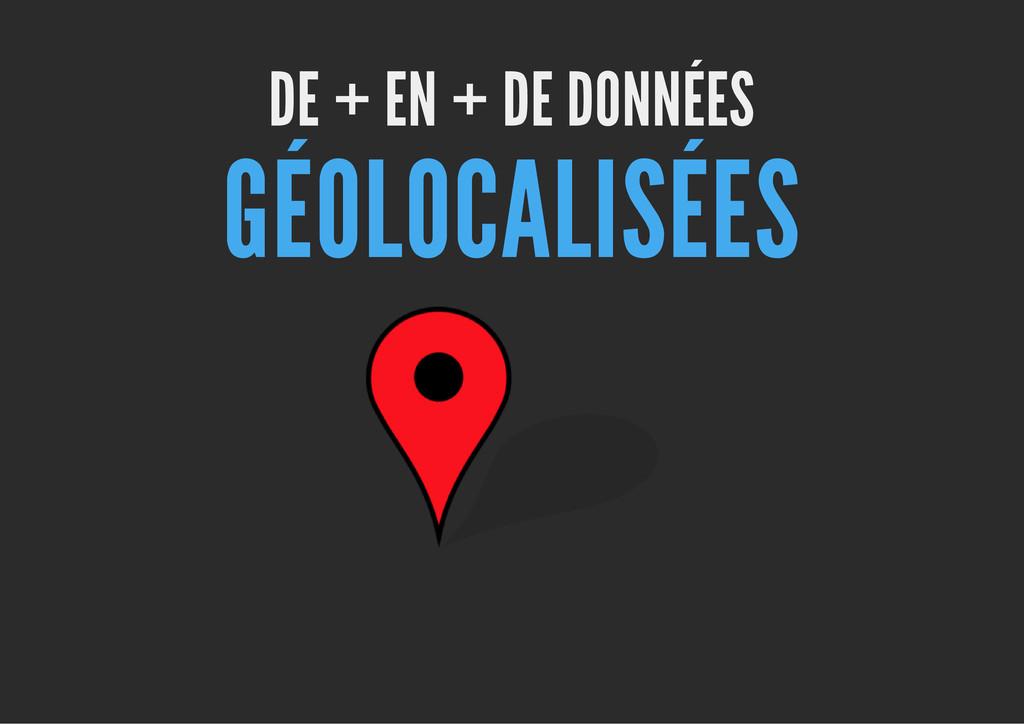 DE + EN + DE DONNÉES GÉOLOCALISÉES