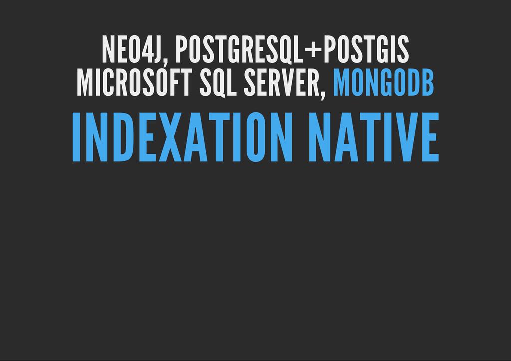 NEO4J, POSTGRESQL+POSTGIS MICROSOFT SQL SERVER,...