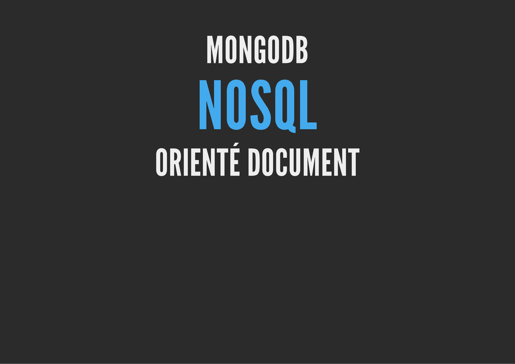 MONGODB NOSQL ORIENTÉ DOCUMENT